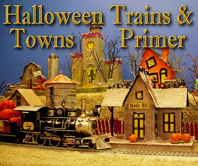 Halloween Trains & Towns Primer