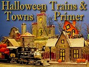 Click to return to Halloween Trains and Towns Primer article